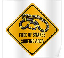 Free of snakes surfing area. Surf caution sign. Dropping in free spot. Poster