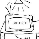 Mute It by MrsO