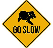 Go slow, koala sign, for easy people.  Photographic Print