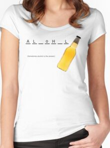 Sometimes alcohol is the answer Women's Fitted Scoop T-Shirt
