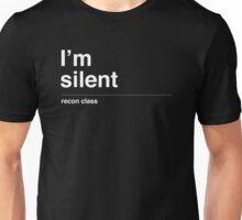 I'm silent Unisex T-Shirt