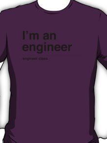 I'm a engineer (black) T-Shirt