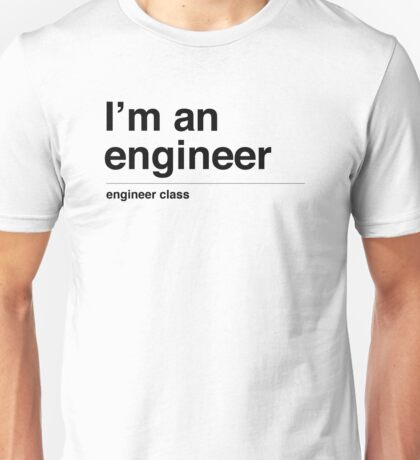 I'm a engineer (black) Unisex T-Shirt
