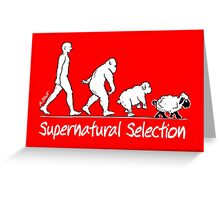 Supernatural Selection (Dark backgrounds) Greeting Card