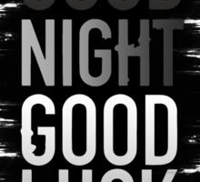 Good Night Good Luck | Dying Light Sticker