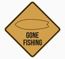 Gone fishing. Fish surfboard caution sign for surfers. by 2monthsoff