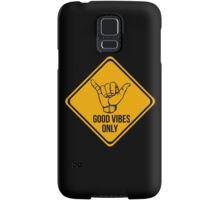 Shaka sign - Caution. Hang loose. Good vibes only. Surf style. Samsung Galaxy Case/Skin