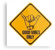 Shaka sign - Caution. Hang loose. Good vibes only. Surf style. Metal Print