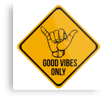 Shaka sign - Caution. Hang loose. Good vibes only. Surf style. Metal Print