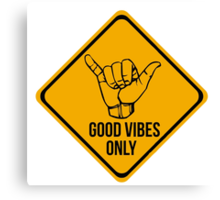 Shaka sign - Caution. Hang loose. Good vibes only. Surf style. Canvas Print