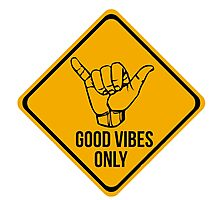Shaka sign - Caution. Hang loose. Good vibes only. Surf style. Photographic Print