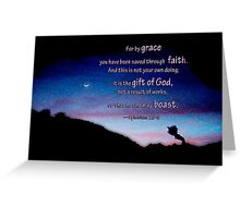 For by grace you have been saved, Ephesians 2: 8-9 Greeting Card