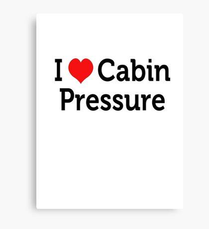 I Love Cabin Pressure Canvas Print