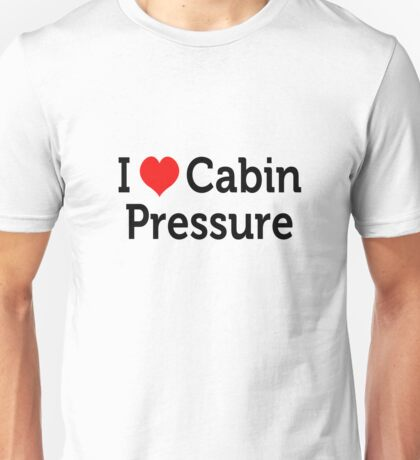 I Love Cabin Pressure Unisex T-Shirt