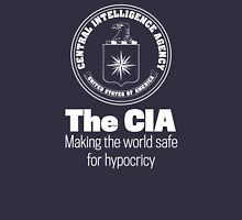 The CIA Making the World Safe For Hypocricy by LibertyManiacs Unisex T-Shirt