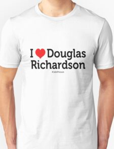 I Love Douglas Richardson Unisex T-Shirt