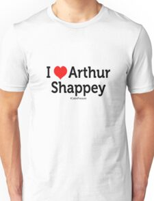 I Love Arthur Shappey Unisex T-Shirt