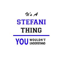 It's a STEFANI thing, you wouldn't understand !! by allnames