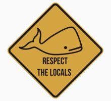 Save the whales. Respect the locals caution sign. by 2monthsoff