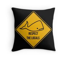 Save the whales. Respect the locals caution sign. Throw Pillow