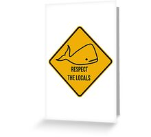 Save the whales. Respect the locals caution sign. Greeting Card