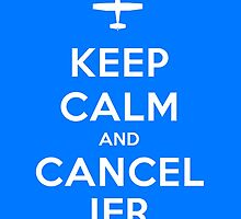 Keep Calm and Cancel IFR by vidicious