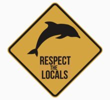 Respect the dolphins, respect the locals. Surf. Kids Clothes