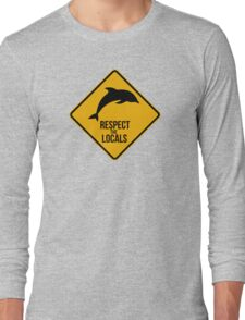 Respect the dolphins - Caution sign Long Sleeve T-Shirt
