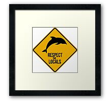 Respect the dolphins - Caution sign Framed Print