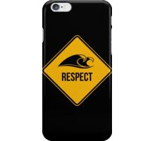 Respect the ocean and the waves. Surfing lifestyle. iPhone Case/Skin