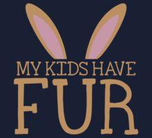 MY KIDS have fur cute bunny ears Kids Tee