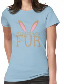 MY KIDS have fur cute bunny ears Womens Fitted T-Shirt