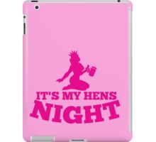 It's My HENS NIGHT! with sexy lady and a beer drink iPad Case/Skin