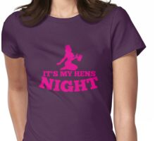 It's My HENS NIGHT! with sexy lady and a beer drink Womens Fitted T-Shirt