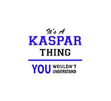 It's a KASPAR thing, you wouldn't understand !! by thenamer