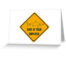 Surf at your own risk. Caution danger Sharks Sign. Greeting Card