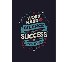 WORK HARD Photographic Print