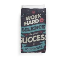 WORK HARD Duvet Cover