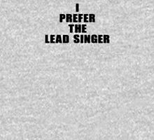 Music Band - I Prefer The Lead Singer - T-Shirt Tank Top