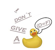 I don´t give a duck Photographic Print