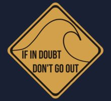If in doubt, don't go out surfing sign. Kids Clothes