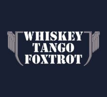 Whiskey Tango Foxtrot. by Mark Weaver