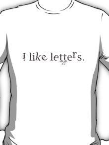 i like letters. T-Shirt