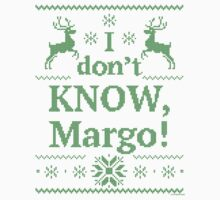 """Christmas Vacation """"I don't KNOW, Margo!"""" Green Ink Kids Clothes"""