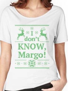 """Christmas Vacation """"I don't KNOW, Margo!"""" Green Ink Women's Relaxed Fit T-Shirt"""