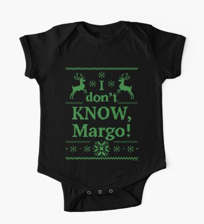 """Christmas Vacation """"I don't KNOW, Margo!"""" Green Ink One Piece - Short Sleeve"""