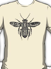 THIS IS THE END BEAUTIFUL FRIEND T-Shirt