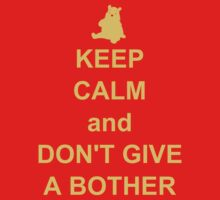keep calm and dont give a bother by atoprac59
