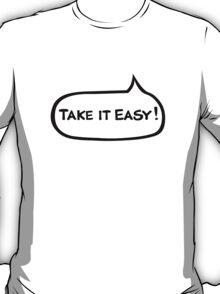 Australian Slang-Take It Easy T-Shirt