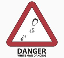 DANGER: White man dancing by Iain Macdonald